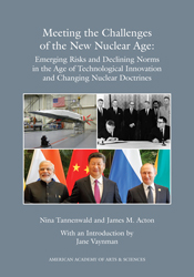 Meeting the Challenges of the New Nuclear Age: Emerging Risks and Declining Norms in the Age of Technological Innovation and Changing Nuclear Doctrines